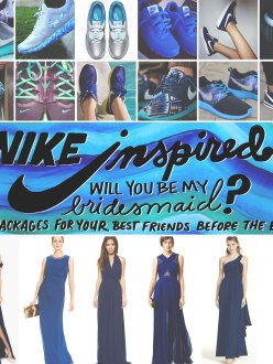 be my bridesmaid? for the love of nike